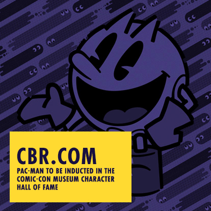 CBR.COM - Pac-Man to be Inducted in the Comic-Con Museum Character Hall of Fame