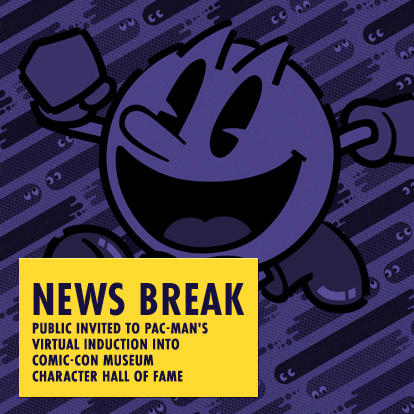 NEWS BREAK - Public Invited to Pac-Man's Virtual Induction into Comic-Con Museum Character Hall of Fame