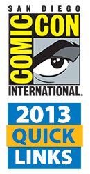 Comic-Con 2013 Quick Links