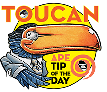 APE Toucan Tip of the Day