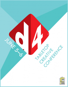 d4 Tabletop Creative Conference, June 5-6