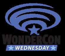WonderCon Wednesday