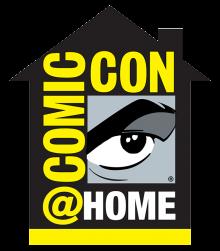 Comic-Con@Home 2020, July 22-26