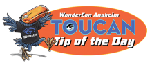 WonderCon Anaheim 2015 Toucan Tip of the Day