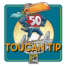 Comic-Con 2019 Toucan Tips