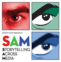 Comic-Con Presents SAM: Storytelling Across Media, Saturday, Oct. 26 at the Comic-Con Museum