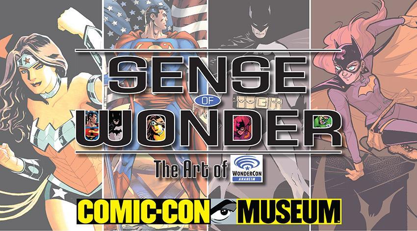 Comic-Con Museum Presents: Sense of Wonder: The Art of WonderCon Anaheim