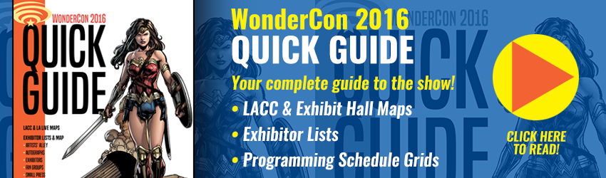WonderCon 2016 Quick Guide