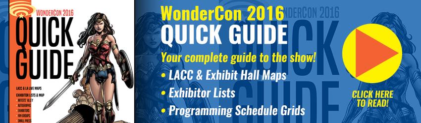 WonderCon 2016 Quick Guide
