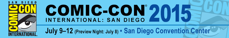 Comic-Con International 2015, July 9-12, San Diego Convention Center